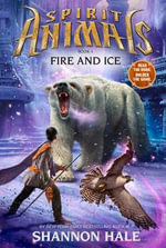 Fire and Ice : Fire & Ice - Shannon Hale