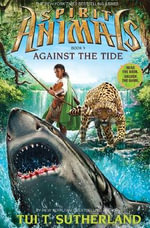 Against the Tide : Spirit Animals : Book 5 - Tui T. Sutherland