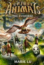 The Evertree : Spirit Animals Series : Book 7 - Marie Lu