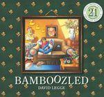 Bamboozled 21st Anniversary Edition Pb - David Legge
