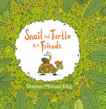 Snail and Turtle are Friends - Stephen Michael King