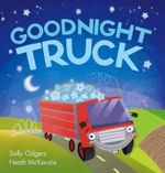 Goodnight Truck - Sally Odgers
