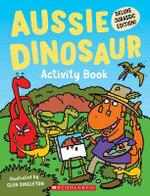 Aussie Dinosaur - Activity Book : Deluxe Jurrasic Edition - Glen Singleton