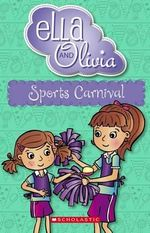 Ella and Olivia : Sports Carnival : Book 10 - Yvette Poshoglian
