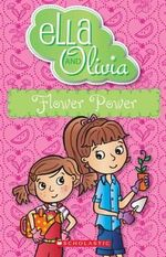Flower Power : Ella and Olivia : Book 11 - Yvette Poshoglian