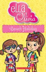 Beach Holiday : Ella and Olivia : Book 13 - Yvette Poshoglian