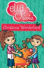 Ella and Olivia : #12 Christmas Wonderland - Yvette Poshoglian