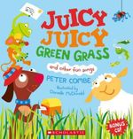 Juicy Juicy Green Grass : and other fun songs - Peter Combe