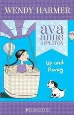 Up and Away : Ava Anne Appleton Series : Book 2 - Wendy Harmer