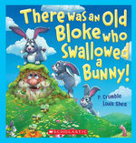 There Was an Old Bloke Who Swallowed a Bunny! - P. Crumble