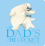 My Dad's the Coolest - Rosie Smith