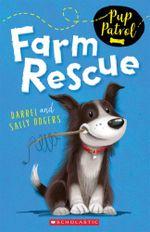 Farm Rescue : Pup Patrol Series : Book 1 - Darrel Odgers