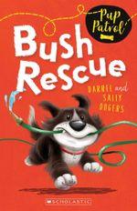 Bush Rescue : Pup Patrol Series : Book 2 - Darrel Odgers