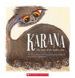 Karana : The Story of the Father Emu - Uncle Joe Kirk