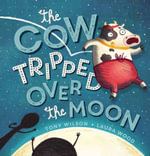 The Cow Tripped Over the Moon - Tony Wilson