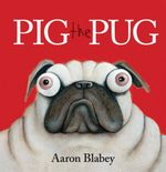 Pig the Pug - Aaron Blabey