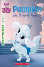 Palace Pets : Pumpkin, the Dancing Puppy :  Ready-to-Read Level 2 - Disney