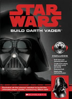 Star Wars : Build Darth Vader - Benjamin Harper