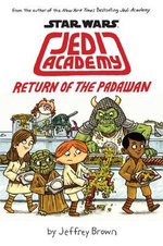 Return of the Padawan : Star Wars: Jedi Academy  2 - Jeffrey Brown