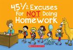 45 1/2 Excuses for Not Doing Homework - P. Crumble