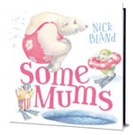 Some Mums - Nick Bland