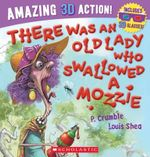 There Was an Old Lady Who Swallowed a Mozzie 3D : Amazing 3D Action! Includes 3D Glasses - P Crumble