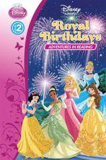 Disney Princess : Royal Birthdays