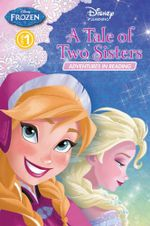 Frozen Advenutres - A Tale of Two Sisters : A Tale of Two Sisters