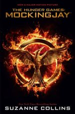 Mockingjay Movie Tie-in Edition : Hunger Games : Book 3 - Suzanne Collins