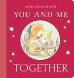 You and Me, Together : Always, Together, Forever - Anna Pignataro