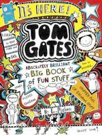 Tom Gates Absolutely Brilliant Big Book of Fun Stuff - Liz Pichon