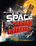 Space Record Breakers - Anne Rooney