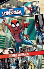 Behind the Mask : Spider-Man Comic Storybook : Volume 1