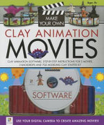 Make Your Own Clay Animation Movies - Hinkler Books