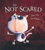 I'm Not Scared - Dan Crisp