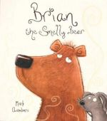 Brian The Smelly Bear - Mark Chambers