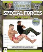 Special Forces Workout : Anatomy of Fitness - Stephen M. Erle