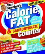 Allan Borushek's Calorie, Fat and Carbohydrate Counter 2015