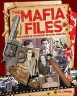 Mafia Files : Case Studies of the World's Most Evil Mobsters - Nigel Cawthorne
