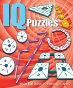 IQ Puzzles : Over 500 Mind-Stretching Puzzles