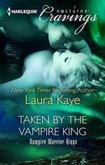 Taken By The Vampire King (nocturne) : Vampire Warrior Kings - Laura Kaye