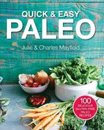 Quick & Easy Paleo - Julie And Charles Mayfield