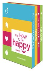 The How To Be Happy Box Set/How Happy Is Your Marriage?/How Happy Is Your Love Life?/How Happy Is Your Home?/How Happy Is Your Health? - Sophie Keller