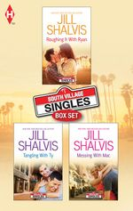 South Village Series Bundle/Roughing It With Ryan/Tangling With Ty/Messing With Mac - Jill Shalvis