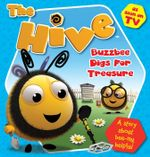 The Hive Buzzbee Digs for Treasure : A story about bee-ing helpful