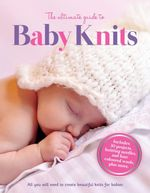 The Ultimate Guide to Baby Knits