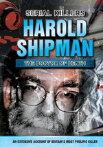 Harold Shipman : The Doctor of Death