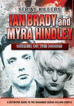 Ian Brady and Myra Hindley : Murder of the Moors