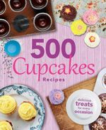 500 Cupcakes Recipes