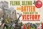 Fling, Sling and Batter Your Way to Victory